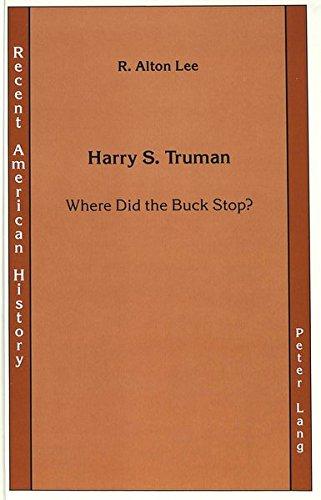Harry S. Truman: Where Did the Buck: Prof. R. Alton