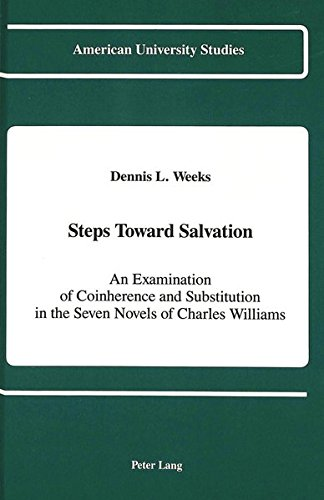 9780820414386: Steps Toward Salvation: An Examination of Coinherence and Substitution in the Seven Novels of Charles Williams (American University Studies)