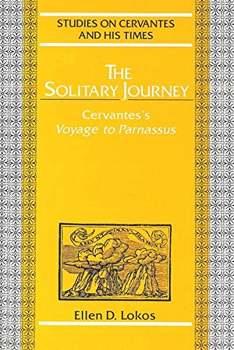 9780820414522: The Solitary Journey: Cervantes' Voyage to Parnassus (Studies on Cervantes and His Time)