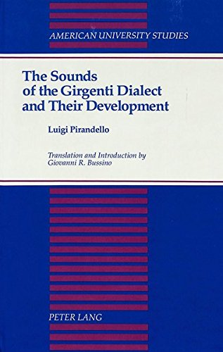 9780820414577: The Sounds of the Girgenti Dialect and Their Development: Translation and Introduction by Giovanni R. Bussino (American University Studies)