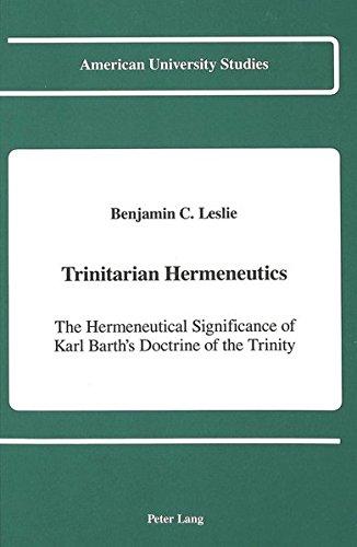 Trinitarian Hermeneutics: The Hermeneutical Significance of Karl Barth s Doctrine of the Trinity (...