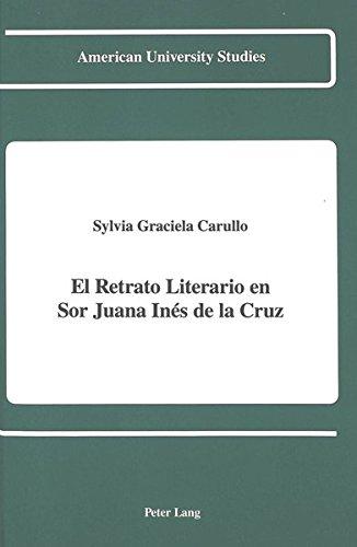 9780820414683: El Retrato Literario en Sor Juana Inés de la Cruz (American University Studies, Series 2: Romance, Languages & Literature)
