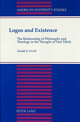 Logos and Existence: The Relationship of Philosophy and Theology in the Thought of Paul Tillich (...