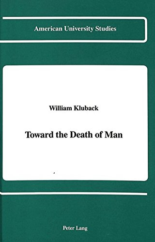 Toward the Death of Man: KLUBACK WILLIAM