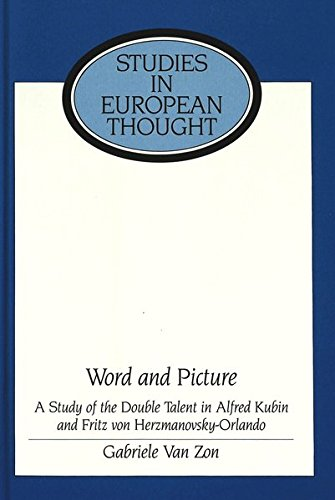 9780820414751: Word and Picture: A Study of the Double Talent in Alfred Kubin and Fritz Von Herzmanovsky-Orlando (Studies in European Thought)