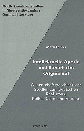 Intellektuelle Aporie und literarische Originalit?t: Wissenschaftsgeschichtliche Studien: Mark Lehrer
