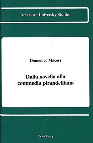 9780820414836: Dalla novella alla commedia pirandelliana (American University Studies) (Italian Edition)