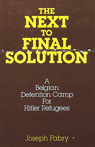 The Next to Final Solution: A Belgian: Fabry, Joseph.