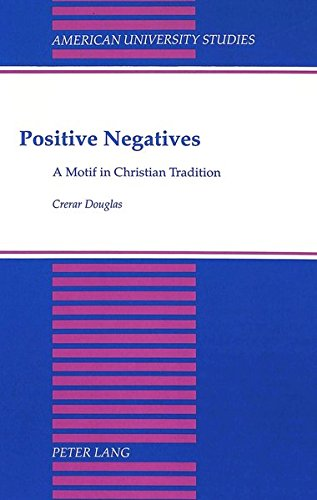 9780820415369: Positive Negatives: A Motif in Christian Tradition (American University Studies)