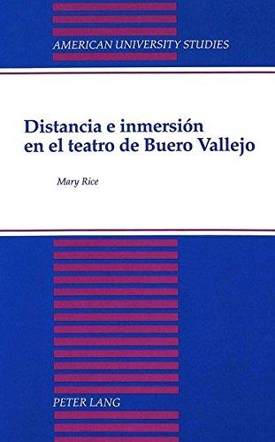 9780820415550: Distancia e Inmersion En El Teatro De Buero Vallejo (American University Studies, Series 2: Romance, Languages & Literature)