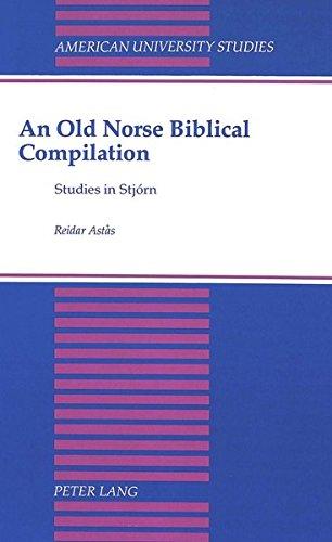 An Old Norse Biblical Compilation: Studies in Stjorn (Hardback): Reidar Astas