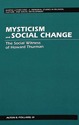 9780820416120: Mysticism and Social Change: The Social Witness of Howard Thurman (Martin Luther King Jr. Memorial Studies in Religion, Culture, and Social Development)