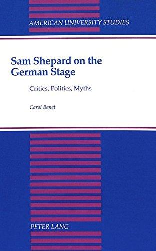 Sam Shepard on the German Stage: Critics,: Benet, Carol