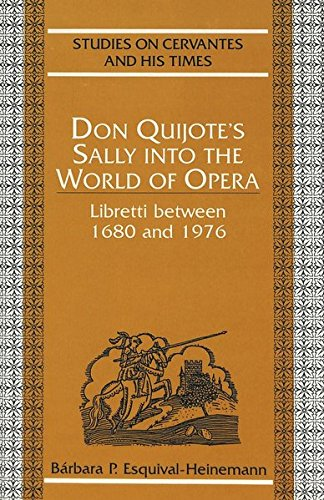 Don Quijote's Sally into the World of Opera: Osquival-Heinemann, Barbara P
