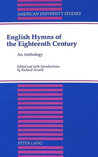 9780820416748: English Hymns of the Eighteenth Century: An Anthology (American University Studies Series 4: English Language and Literature)