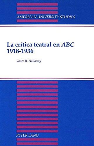 9780820416779: La crítica teatral en ABC 1918-1936 (American University Studies) (Spanish Edition)