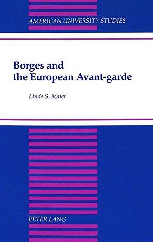 9780820417028: Borges and the European Avant-garde (American University Studies)