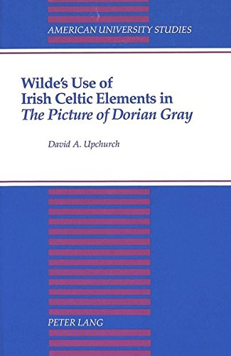 9780820417561: Wilde's Use of Irish Celtic Elements in «The Picture of Dorian Gray» (American University Studies)
