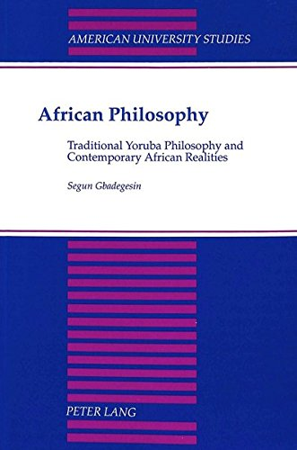 9780820417707: African Philosophy: Traditional Yoruba Philosophy and Contemporary African Realities (American University Studies)