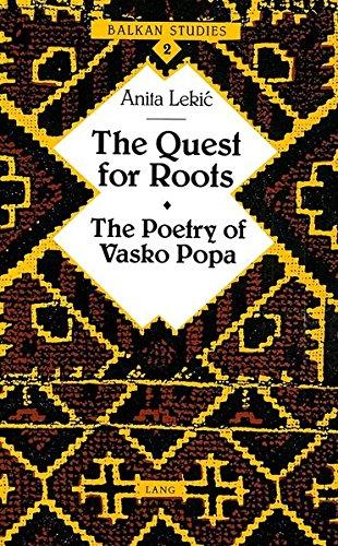 9780820417776: The Quest for Roots: The Poetry of Vasko Popa (Balkan Studies)