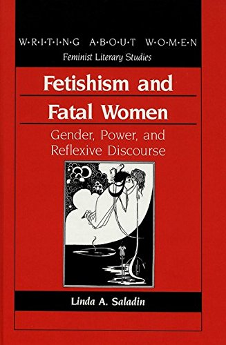 9780820417837: Fetishism and Fatal Women: Gender, Power, and Reflexive Discourse