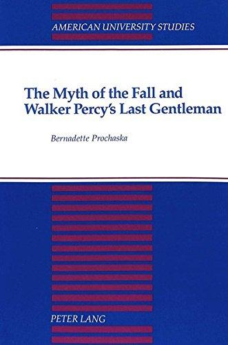 The Myth of the Fall and Walker Percy's Last Gentleman: PROCHASKA BERNADETTE
