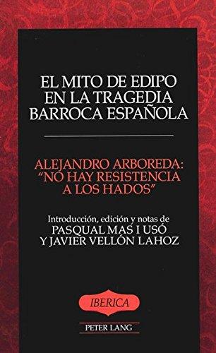 El Mito De Edipo en la Tragedia: Alejandro Arboreda, Pasqual