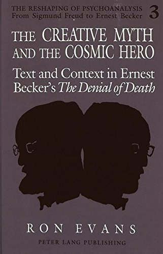 9780820418452: The Creative Myth and The Cosmic Hero: Text and Context in Ernest Becker's