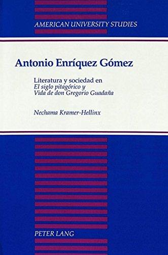 """9780820418681: Antonio Enríquez Gómez: Literatura y sociedad en """"El siglo pitagórico y Vida de don Gregorio Guadaña (American University Studies, Series 2: Romance, Languages & Literature)"""