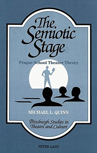 9780820418773: The Semiotic Stage: Prague School Theater Theory (Pittsburgh Studies in Theatre and Culture)