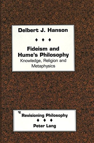 Fideism and Hume's Philosophy Knowledge, Religion and Metaphysics: HANSON DELBERT J.