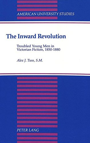 9780820419688: The Inward Revolution: Troubled Young Men in Victorian Fiction, 1850-1880 (American University Studies)