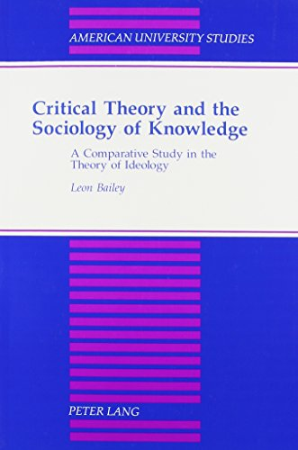 Critical Theory and the Sociology of Knowledge: Bailey, Leon