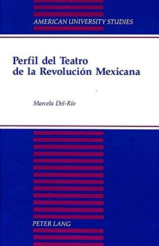 9780820419923: Perfil del Teatro de la Revolucion Mexicana (American University Studies Series 22: Latin American Studies)