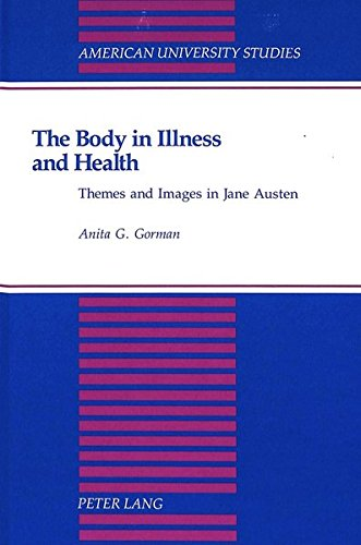 The Body in Illness and Health: Themes and Images in Jane Austen (Hardback): Anita G. Gorman