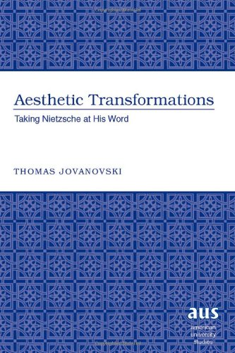 9780820420028: Aesthetic Transformations: Taking Nietzsche at His Word (American University Studies)