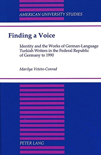 9780820420059: Finding a Voice: Identity and the Works of German-Language Turkish Writers in the Federal Republic of Germany to 1990 (American University Studies)