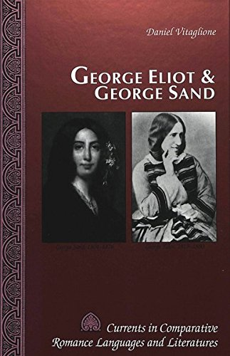 9780820420165: George Eliot and George Sand (Currents in Comparative Romance Languages & Literatures)