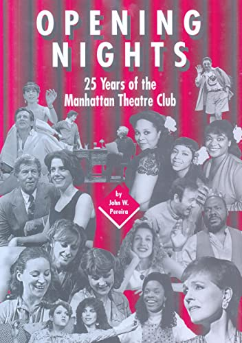 9780820420271: Opening Nights: 25 Years of the Manhattan Theatre Club (American University Studies)