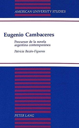 9780820420578: Eugenio Cambaceres: Precursor de la novela argentina contemporánea (American University Studies) (Spanish Edition)