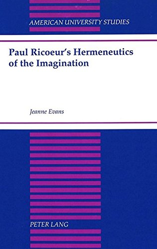 Paul Ricoeur's Hermeneutics of the Imagination: EVANS JEANNE