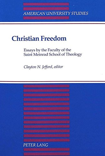 Christian Freedom Essays by the Faculty of the Saint Meinrad Scho: JEFFORD CLAYTON N.