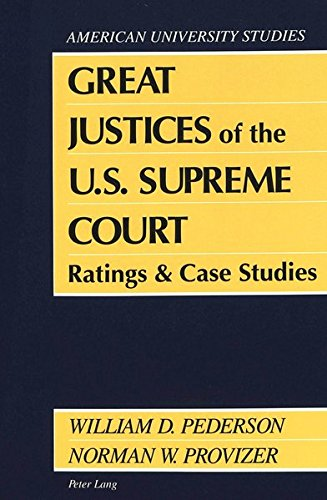 9780820420660: Great Justices of the U.S. Supreme Court: Ratings and Case Studies (American University Studies)