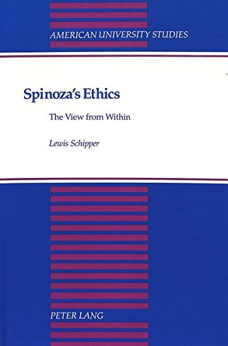 9780820420714: Spinoza's Ethics: The View from Within (American University Studies)