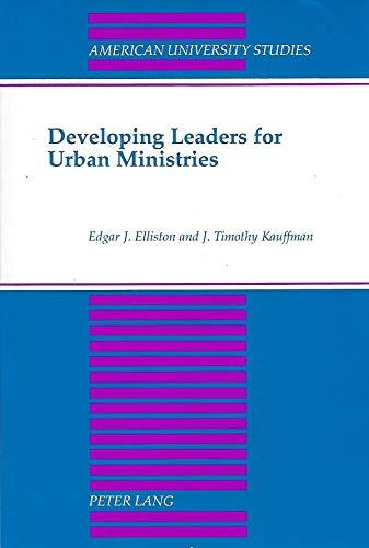 Developing Leaders for Urban Ministries (American University: Edgar J. Elliston,