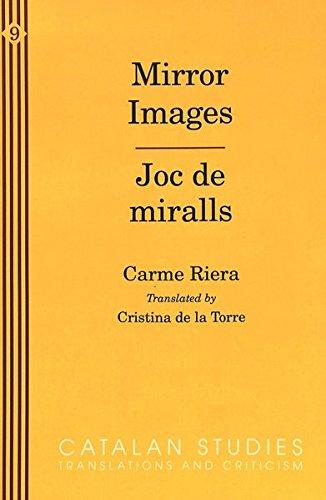 Mirror Images: Joc de Miralls (Catalan Studies: Translations and Criticism, Vol 9): Carme Riera