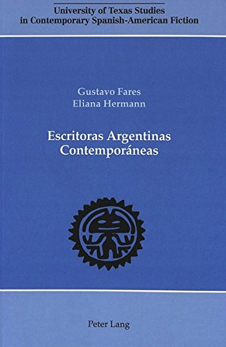 9780820420967: Escritoras Argentinas Contemporáneas (University of Texas Studies in Contemporary Spanish-American Fiction) (Spanish Edition)