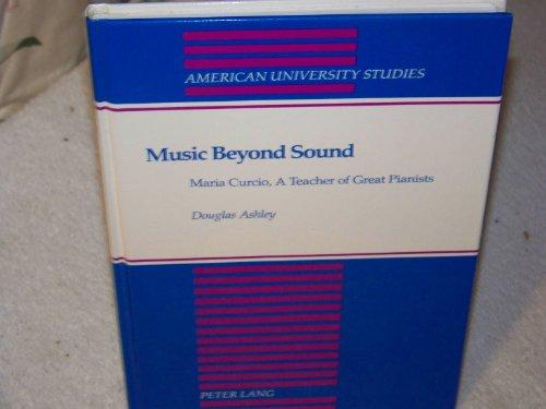 9780820421018: Music Beyond Sound (American University Studies)