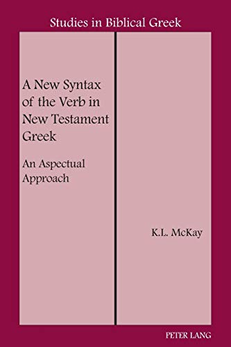9780820421230: 5: A New Syntax of the Verb in New Testament Greek: An Aspectual Approach (Studies in Biblical Greek)