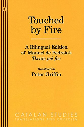 9780820421339: Touched by Fire: A Bilingual Edition of Manuel de Pedrolo's